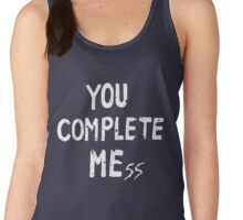 YOU COMPLETE MEss Women's Tank Top