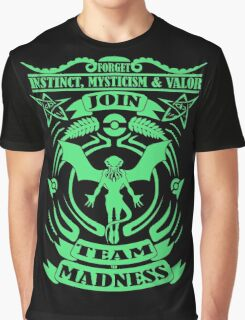 Join Team Madness Graphic T-Shirt