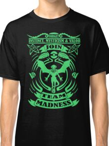Join Team Madness Classic T-Shirt