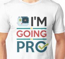 I'm Going Pro Unisex T-Shirt
