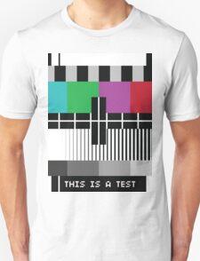 -Just A Test- Unisex T-Shirt