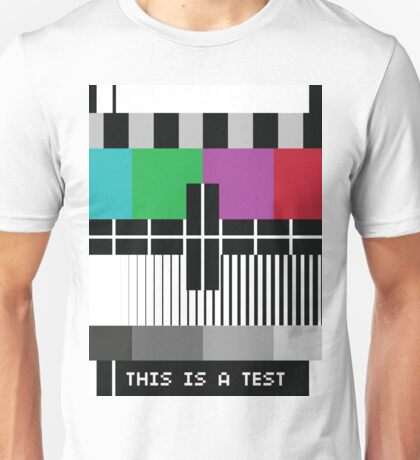 -Just A Test- Unisex T-Shirt
