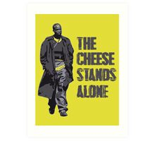 Omar Little - The Cheese Stands Alone Art Print