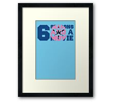 6 Seasons and a Movie Framed Print