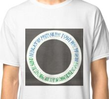 Earth and Sky quote Classic T-Shirt