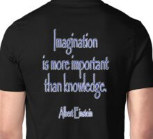 EINSTEIN, Imagination is more important than knowledge. Albert Einstein, Unisex T-Shirt