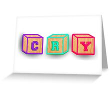 Cry Blocks Greeting Card