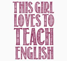 Awesome 'This Girl Loves to Teach English' Products by Albany Retro