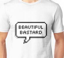 Beautiful Bastard Unisex T-Shirt