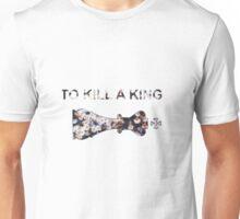 To Kill A King fanshirt.  Unisex T-Shirt