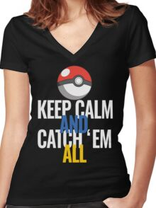 Keep Calm And Catch 'Em All  Women's Fitted V-Neck T-Shirt