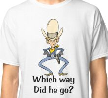 Cowboy Ready - Which Way Did He Go? Classic T-Shirt