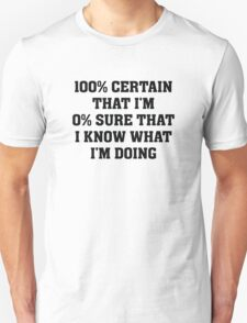Know What I'm Doing Unisex T-Shirt