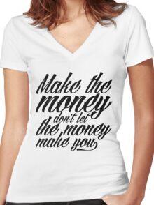 Make the money Women's Fitted V-Neck T-Shirt