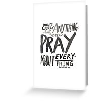 Dont Worry, Pray Greeting Card