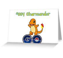 004 Charmander GO! Greeting Card