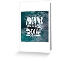 Mightier than the Sea Greeting Card