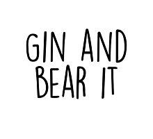 Gin and Bear it Photographic Print