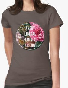 Angry Liberal Feminist Killjoy Womens Fitted T-Shirt