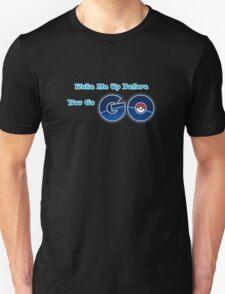 Pokemon go Go Unisex T-Shirt