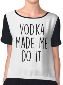 Vodka made me do it Chiffon Top
