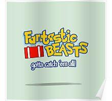Fantastic Beasts - gotta catch 'em all Poster