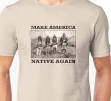 Make America Native Again Unisex T-Shirt