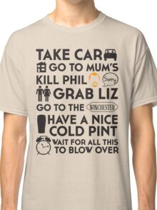 SHAUN OF THE DEAD THE PLAN Classic T-Shirt
