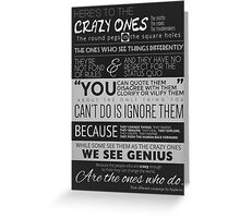 Here's to the crazy ones Greeting Card