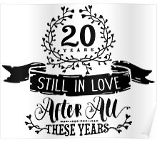 20th Wedding Anniversary Still In Love 20 Years Poster