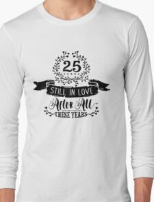 25th Wedding Anniversary Still In Love 25 Years Long Sleeve T-Shirt