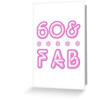 60 & Fab! Greeting Card