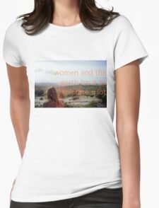 WOMEN AND THE EARTH HAVE TO TOLERATE A LOT  Womens Fitted T-Shirt