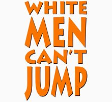 White Men Can't Jump Unisex T-Shirt