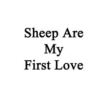 Sheep Are My First Love by supernova23