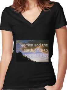 WOMEN AND THE EARTH HAVE TO TOLERATE A LOT Women's Fitted V-Neck T-Shirt