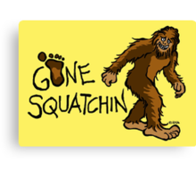 Gone Squatchin Canvas Print
