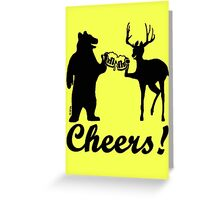 Bear, deer, beer, & cheers Greeting Card