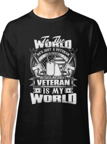 Awesome funny T - shirt design for veteran and more Classic T-Shirt