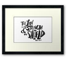 Psalm 28:7 Framed Print