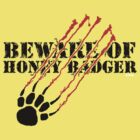Beware of honey badger by NewSignCreation
