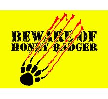 Beware of honey badger Photographic Print