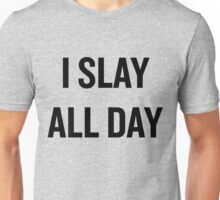 I Slay, All Day (Black) Unisex T-Shirt