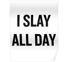 I Slay, All Day (Black) Poster