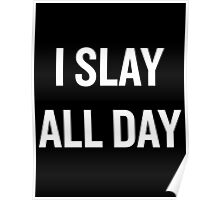 I Slay, All Day (White) Poster