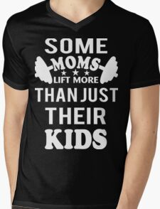 Some Moms Lift More Than Just Their Kids Funny Crossfit T-Shirt Mens V-Neck T-Shirt