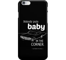 Supernatural - Nobody Puts Baby in the Corner (White) iPhone Case/Skin