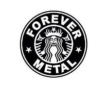 Forever Metal Starbucks Design by LivingInADream