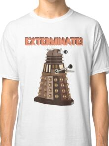 Dalek Exterminate! Classic T-Shirt