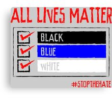 All Lives Matter - #stopthehate Canvas Print